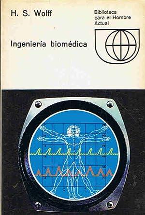 INGENIERÍA BIOMÉDICA: Wolff. H. S.