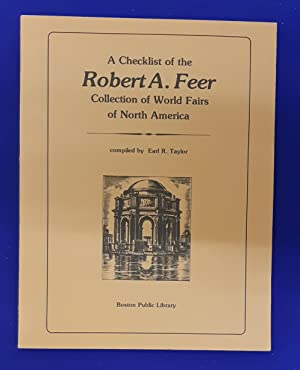 A Checklist of the Robert A. Feer collection of World Fairs of North America.