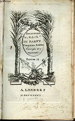 Opuscules de M.le Chevalier de Parny -: M.le Chevalier de
