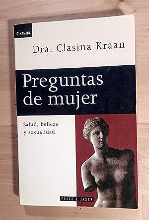 Preguntas de mujer. Salud, belleza y sexualidad: Kraan, Clasina