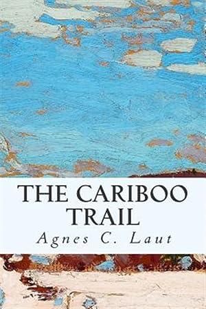 The Cariboo Trail: Laut, Agnes C.