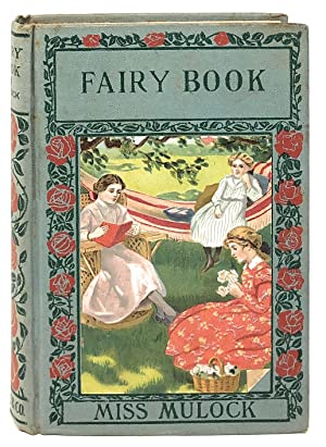 The Fairy Book: The Best Popular Stories Selected and Rendered Anew