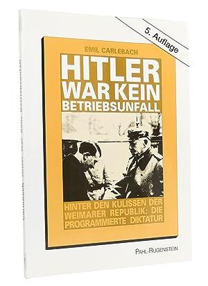 Bild des Verkäufers für Hitler war kein Betriebsunfall (signiert) : Hinter den Kulissen der Weimarer Republik: Die vorprogrammierte Diktatur zum Verkauf von exlibris24 Versandantiquariat