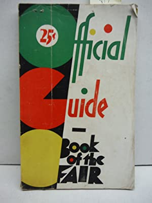 Official Guide Book of the Fair, 1933: Various