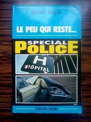 Le Peu qui reste (Spécial police): Faller, Roger