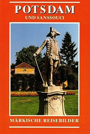 Potsdam und Sanssouci (Märkische Reisebilder. Kulturhistorischer Führer: Otto, Karl-Heinz