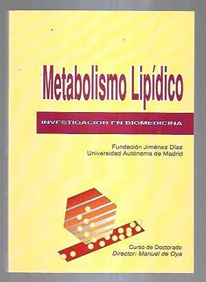 METABOLISMO LIPIDICO. INVESTIGACION EN BIOMEDICINA: OYA, MANUEL DE