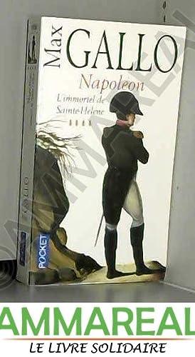 Napoléon, tome 4 : L'Immortel de Sainte-Hélène: Max Gallo