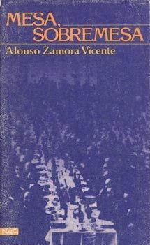 Mesa, Sobremesa: Zamora Vicente, Alonso