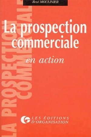 La prospection commerciale en action - René: René Moulinier