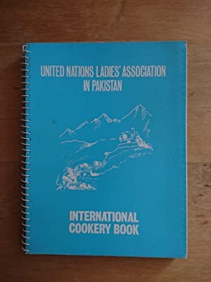 United Nations Ladies' Associtation in Pakistan - International Cookery Book