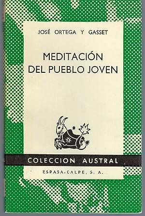 Meditación Del Pueblo Joven.: Ortega Y Gasset,