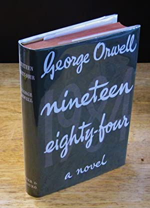 Nineteen Eighty-Four: A 1984 Novel [British First: Orwell, George