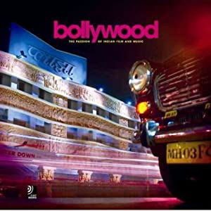 Bollywood The passion of indian film and music