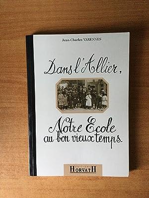 DANS l'ALLIER, NOTRE ECOLE AU BON VIEUX: Jean-Charles VARENNES