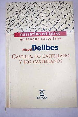 Castilla, lo castellano y los castellanos: Delibes