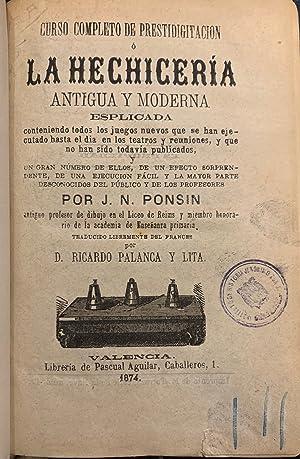 Curso Completo de Prestidigitación o Hechicería Antigua: J. N. Ponsin