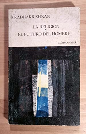 La religión y el futuro del hombre: S. Radhakrishnan