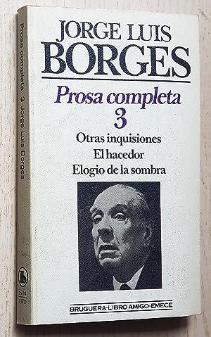 PROSA COMPLETA 3. Otras iquisiciones. El hacedor.: BORGES, Jorge Luis
