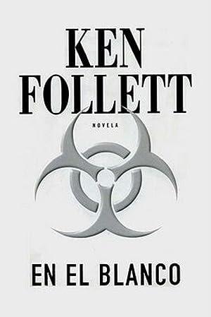 En El Blanco (Novela) (Spanish Edition): Ken Follet