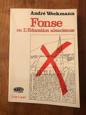 Fonse ou l'éducation alsacienne, roman alsacien en: ANDRé WECKMANN