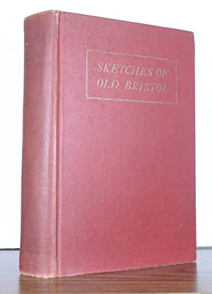 Sketches of Old Bristol: Thompson, Charles O.F.
