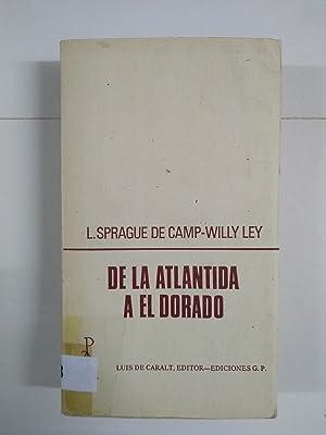 De la Atlantida a el Dorado: L. Sprague de