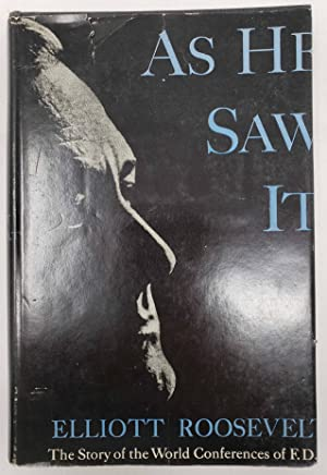 As He Saw It: The Story of: Roosevelt, Elliott