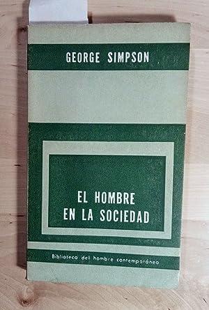 El hombre en la sociedad. Introducción a: Simpson, George