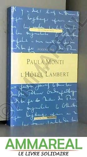 PAULA MONTI OU L'HOTEL LAMBERT. HISTOIRE CONTEMPORAINE.: SUE EUGENE