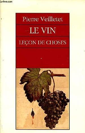Le vin leçon de choses: Veilletet Pierre