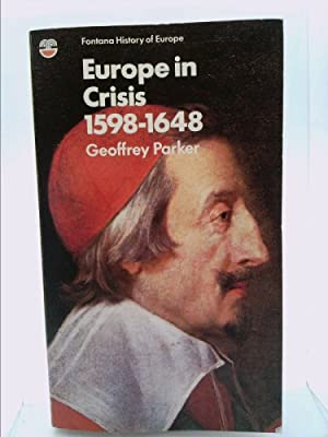 Europe in Crisis, 1598-1648 (Fontana history of: Geoffrey Parker