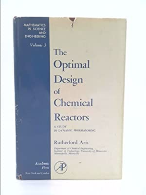 The optimal design of chemical reactors;: A: Aris, Rutherford