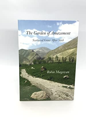 The Garden of Amazement: Scattered Gems After Saeb (Signed First Edition)