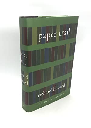 Paper Trail: Selected Prose, 1965-2003 (Signed First Edition)