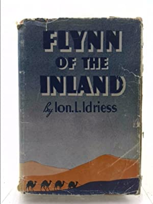 FLYNN OF THE INLAND: IDRIESS, Ion L.