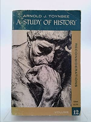 A STUDY OF HISTORY, RECONSIDERATIONS, VOLUME 12,: ARNOLD J. TOYNBEE
