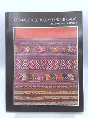 Comalapa: El Traje Y Su Significado: Asturias De Barrios,