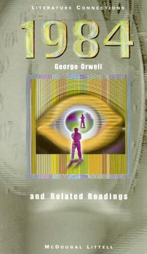 1984 and Related Readings (Literature Connections): George Orwell