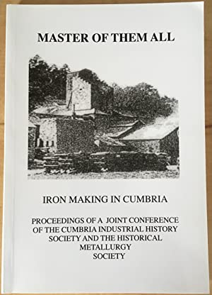 Master of Them All : Iron Making in Cumbria