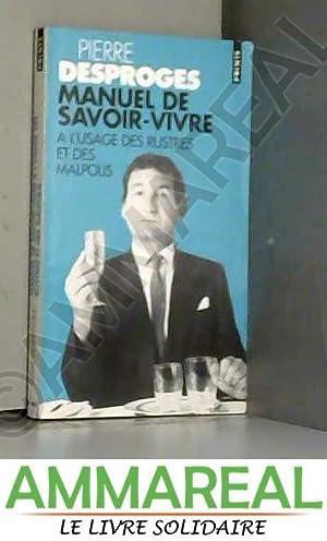 Image du vendeur pour Manuel De Savoir-Vivre À L'usage Des Rustres Et Des Malpolis mis en vente par Ammareal