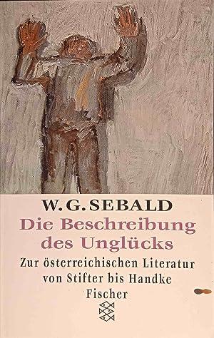 Die Beschreibung des Unglücks : zur österreichen: Sebald, W. G.: