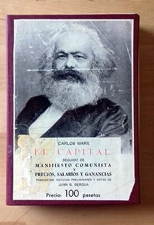 EL CAPITAL. MANIFIESTO COMUNISTA. PRECIOS, SALARIOS Y: Carlos Marx