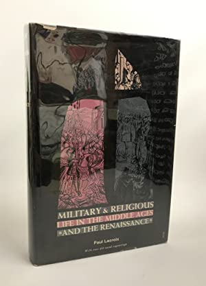 Military & Religious Life in the Middle ages and the Renaissance