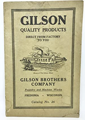 [TRADE CATALOG] GILSON Quality Products - Direct From Factory to You Foundry and Machine Works - ...
