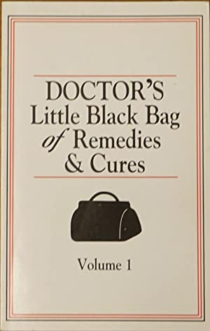 Doctor's Little Black Bag of Remedies & Cures Vol. 1