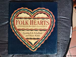 Folk Hearts: a Celebration of the Heart Motif in American Folk Art (Only Signed Copy)