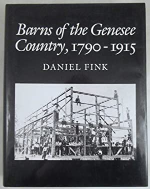Barns of the Genesee Country, 1790-1915: Including an Account of Settlement and Changes in Agricu...