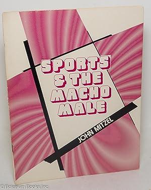 Sports & the Macho Male a Fag: Mitzel, John