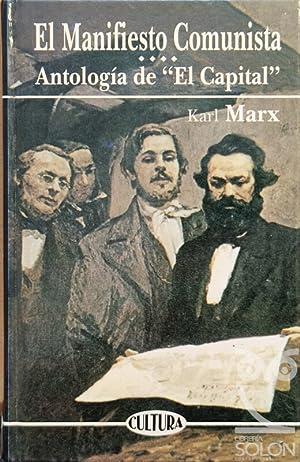 """El Manifiesto Comunista. Antología de """"El Capital"""": Karl Marx"""